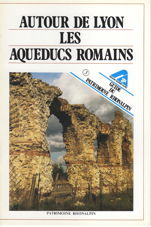 guide n 3 autour de lyon les aquedus romains patrimoine aurhalpin. Black Bedroom Furniture Sets. Home Design Ideas