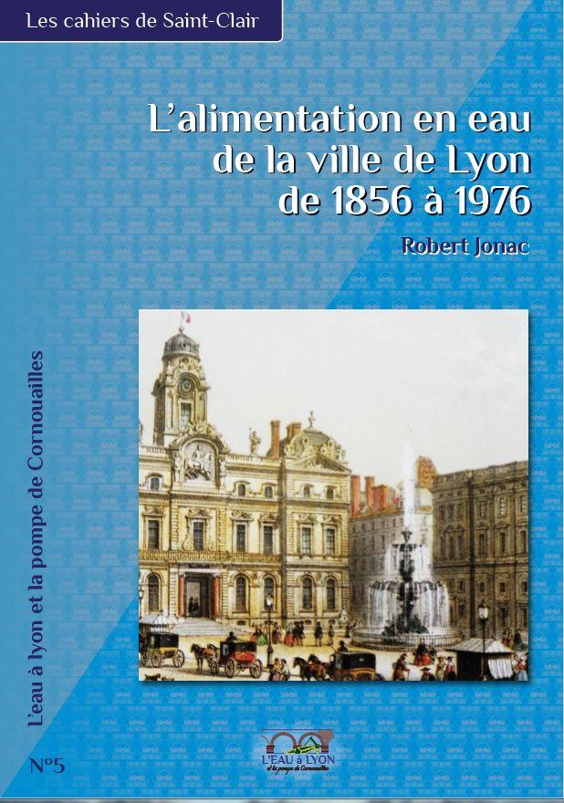 L'alimentation en eau de la ville de Lyon de 1856 à 1976