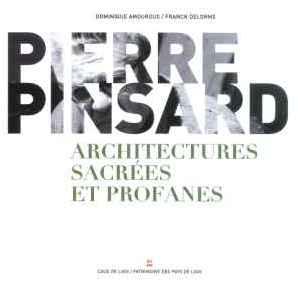 Pierre PINSARD - Architectures sacrées et profanes
