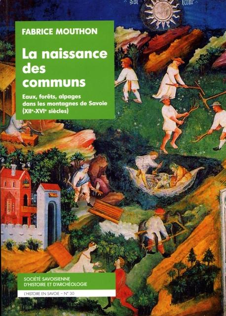 La naissance des communs (eaux, forêts, alpages) dans les montagnes de Savoie: XIIe - XVIe siècle