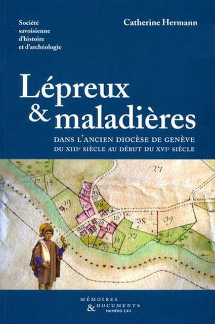 Lépreux et maladières dans l'ancien diocèse de Genève XIIIe-XVIe siècle