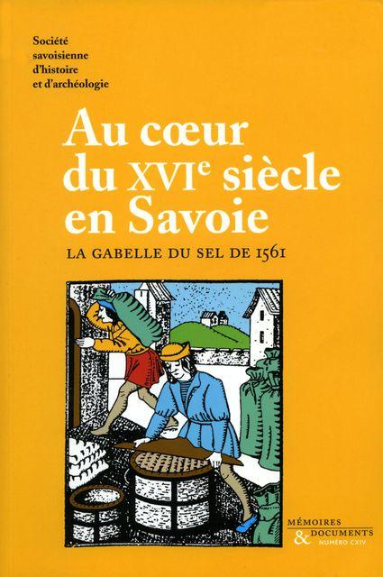 Au coeur du XVIe siècle en Savoie. La gabelle du sel de 1561