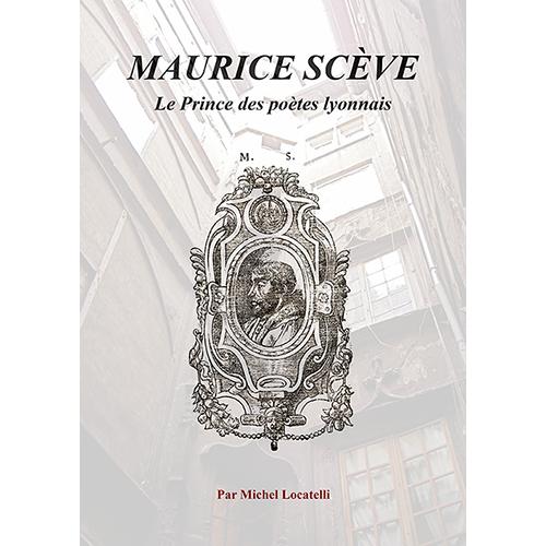 Maurice Scève,<br>le Prince des poètes lyonnais