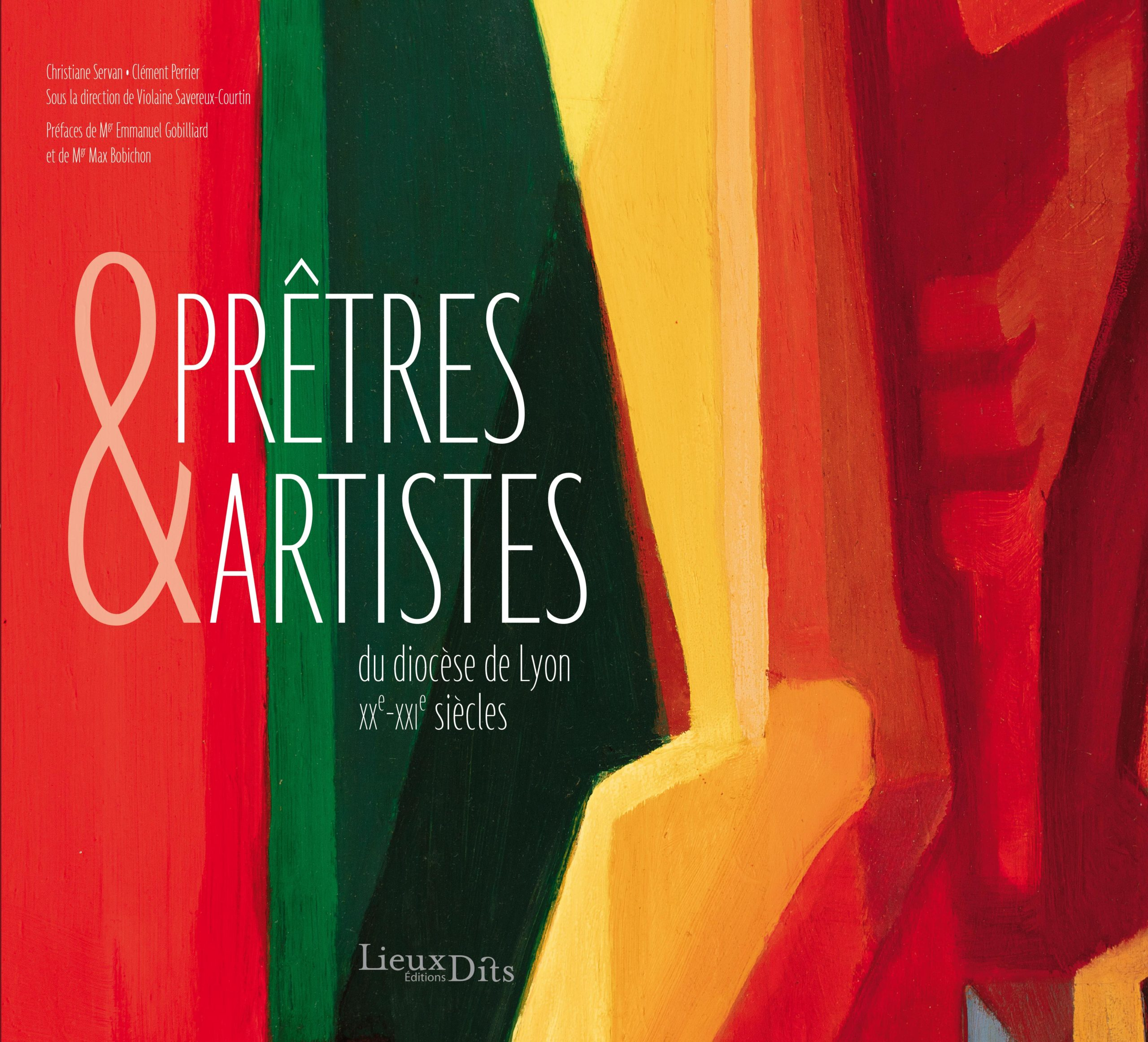 Prêtres & artistes du diocèse de Lyon XXe-XXIe siècles